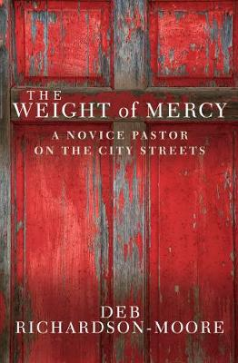 The Weight of Mercy: A novice pastor on the city streets (Paperback)