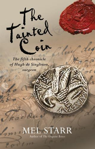 The Tainted Coin - The Chronicles of Hugh De Singleton, Surgeon (Paperback)