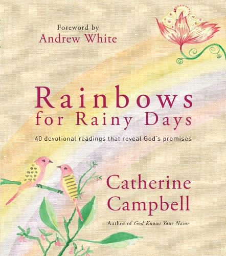 Rainbows for Rainy Days: 40 devotional readings that reveal God's promises (Hardback)