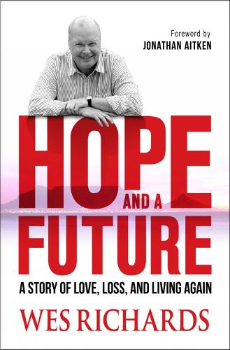Hope and a Future: A story of love, loss and living again (Paperback)