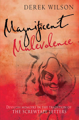 Magnificent Malevolence: Devilish Memoirs in the Tradition of The Screwtape Letters (Paperback)