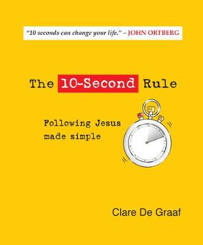 The 10-Second Rule: Following Jesus made simple (Hardback)