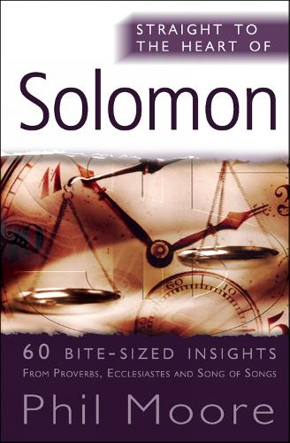 Straight to the Heart of Solomon: 60 bite-sized insights - Straight to the Heart series (Paperback)