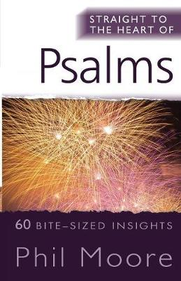 Straight to the Heart of Psalms: 60 bite-sized insights - Straight to the Heart series (Paperback)