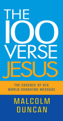 The 100 Verse Jesus: The Essence of His World-changing Message (Paperback)