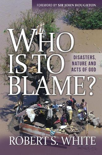 Who is to Blame?: Disasters, nature, and acts of God (Paperback)