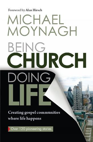 Being Church, Doing Life: Creating gospel communities where life happens (Paperback)