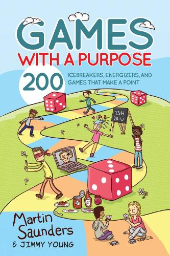 Games with a Purpose: 200 icebreakers, energizers, and games that make a point (Paperback)