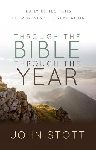 Through the Bible Through the Year: Daily reflections from Genesis to Revelation (Paperback)