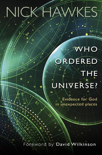 Who Ordered the Universe?: Evidence for God in unexpected places (Paperback)