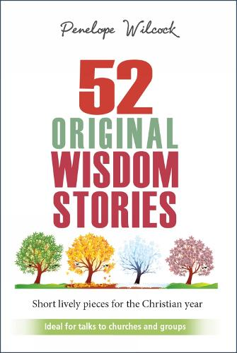 52 Original Wisdom Stories: Ideal for churches and groups (Paperback)
