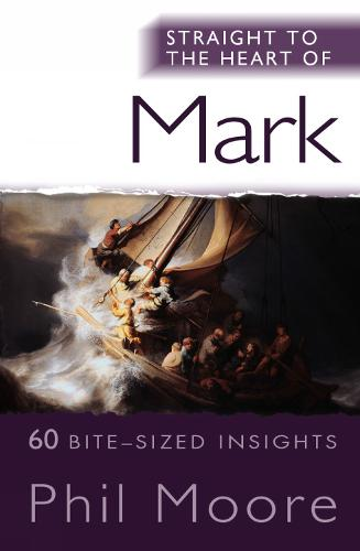 Straight to the Heart of Mark: 60 bite-sized insights - The Straight to the Heart Series (Paperback)