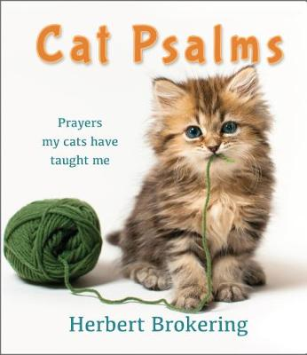 Cat Psalms: Prayers my cats have taught me (Hardback)