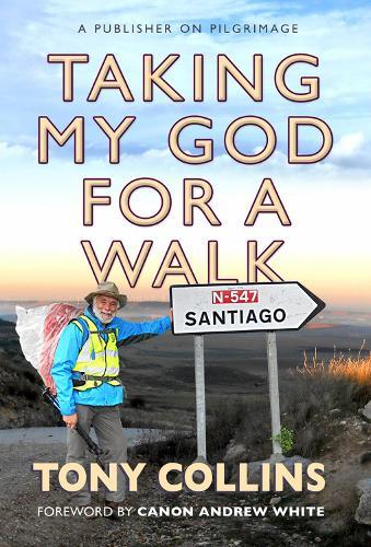 Taking My God for a Walk: A publisher on pilgrimage (Paperback)