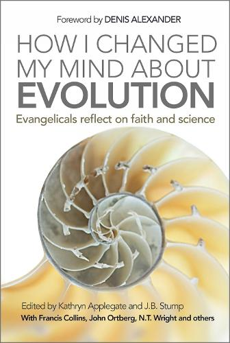 How I Changed My Mind About Evolution: Evangelicals Reflect on Faith and Science (Paperback)