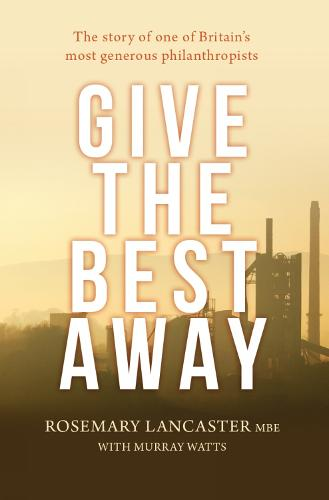 Give the Best Away: The story of one of Britain's most generous philanthropists (Hardback)