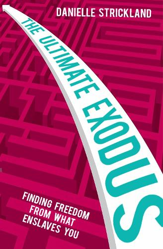 The Ultimate Exodus: Finding Freedom From What Enslaves You (Paperback)