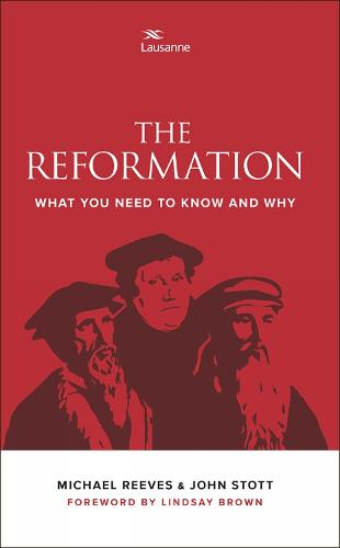 The Reformation: What you need to know and why (Paperback)