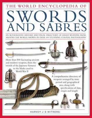 The World Encyclopedia of Swords and Sabres (Hardback)