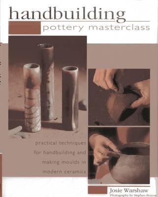 Handbuilding Pottery Masterclass (Hardback)