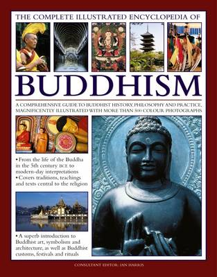 Complete Illustrated Encyclopedia of Buddhism (Hardback)