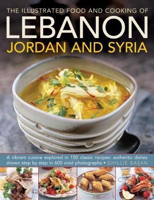 Illustrated Food & Cooking of Lebanon, Jordan & Syria (Hardback)