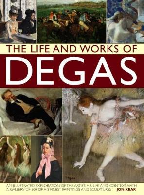 Life and Works of Degas (Hardback)