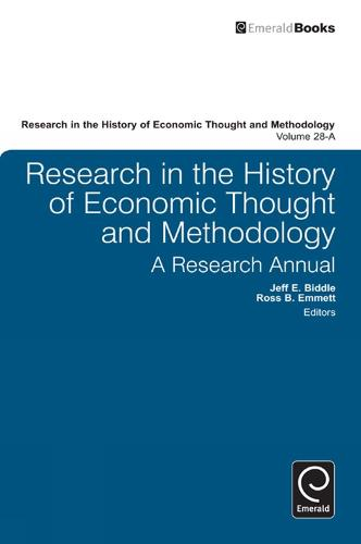 Research in the History of Economic Thought and Methodology: A Research Annual - Research in the History of Economic Thought and Methodology 28, Part A (Hardback)