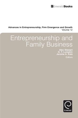 Entrepreneurship and Family Business - Advances in Entrepreneurship, Firm Emergence and Growth 12 (Hardback)