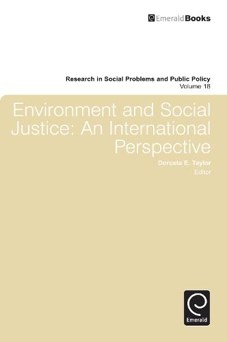 Environment and Social Justice: An International Perspective - Research in Social Problems and Public Policy 18 (Hardback)
