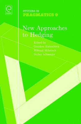 New Approaches to Hedging - Studies in Pragmatics 9 (Hardback)