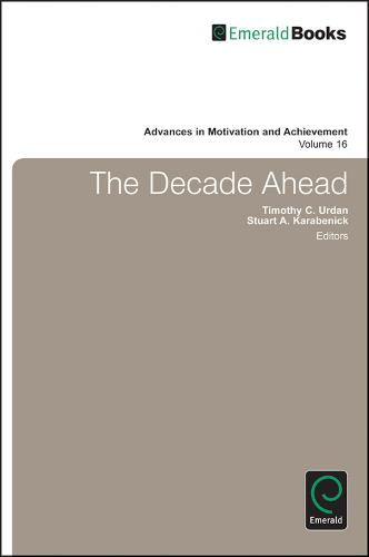 Decade Ahead - Advances in Motivation and Achievement 16, Part A & B