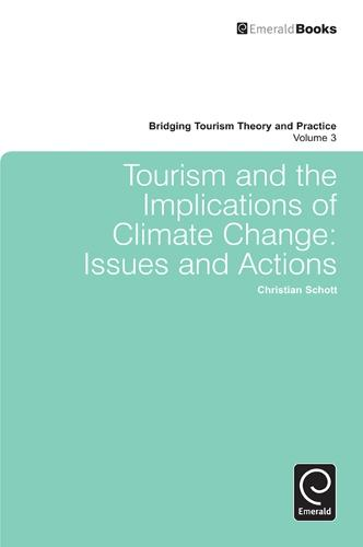 Tourism and the Implications of Climate Change: Issues and Actions - Bridging Tourism Theory and Practice 3 (Hardback)