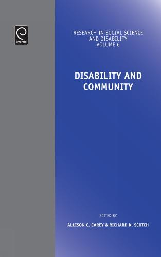 Disability and Community - Research in Social Science and Disability 6 (Hardback)