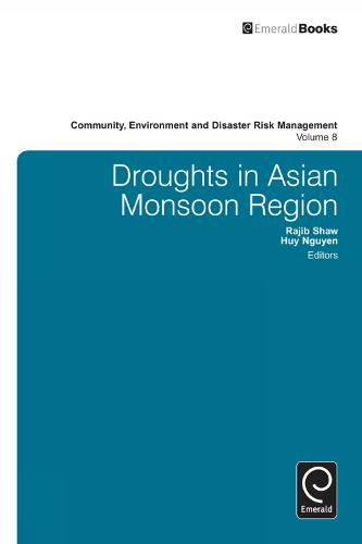 Droughts in Asian Monsoon Region - Community, Environment and Disaster Risk Management 8 (Hardback)