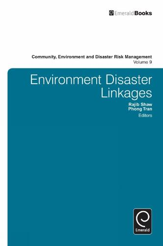 Environment Disaster Linkages - Community, Environment and Disaster Risk Management 9 (Hardback)