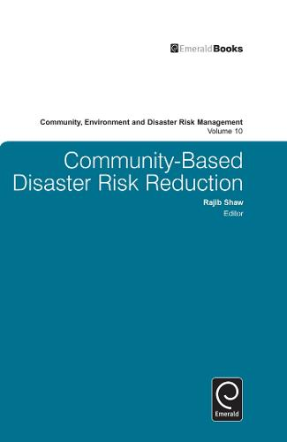 Community Based Disaster Risk Reduction - Community, Environment and Disaster Risk Management 10 (Hardback)