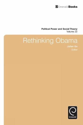 Rethinking Obama - Political Power and Social Theory 22 (Hardback)