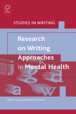 Research on Writing: Approaches in Mental Health - Studies in Writing 23 (Hardback)