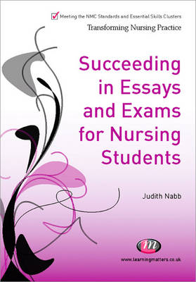 succeeding in essays exams and osces for nursing students by kay  succeeding in essays exams and osces for nursing students transforming nursing practice series