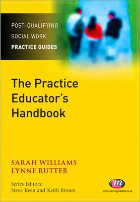 The Practice Educator's Handbook - Post-Qualifying Social Work Practice Series (Paperback)