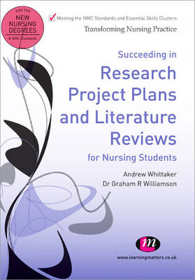 Succeeding in Research Project Plans and Literature Reviews for Nursing Students - Transforming Nursing Practice Series (Paperback)