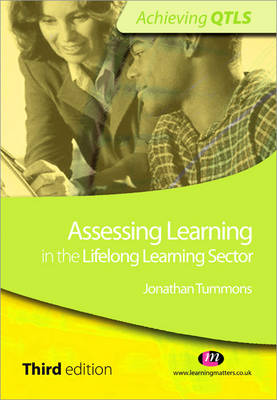 Assessing Learning in the Lifelong Learning Sector - Achieving QTLS Series (Paperback)