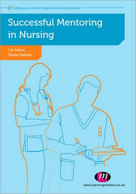 Successful Mentoring in Nursing - Post-Registration Nursing Education and Practice LM Series (Paperback)