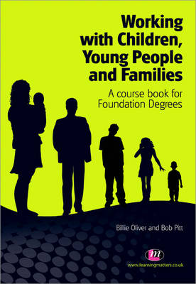 Working with Children, Young People and Families: A course book for Foundation Degrees - Creating Integrated Services Series (Paperback)