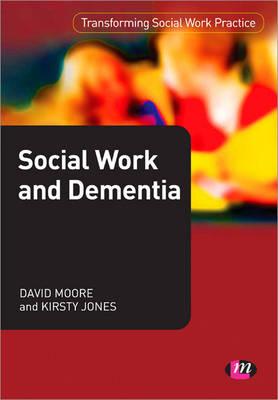 Social Work and Dementia - Transforming Social Work Practice Series (Paperback)
