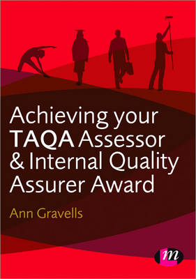 Achieving Your TAQA Assessor and Internal Quality Assurer Award - Further Education and Skills (Paperback)