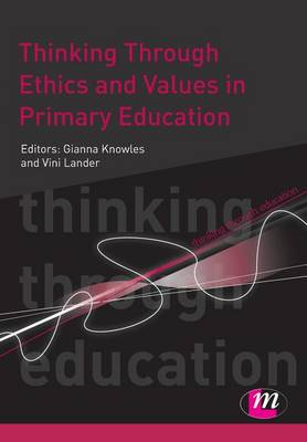 Thinking Through Ethics and Values in Primary Education - Thinking Through Education Series (Paperback)