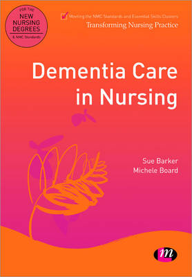 Dementia Care in Nursing - Transforming Nursing Practice Series (Paperback)