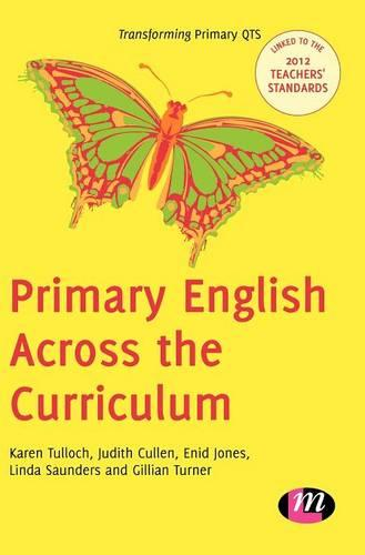 Primary English Across the Curriculum - Transforming Primary QTS Series (Hardback)